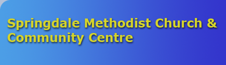 Springdale Methodist Church & Community Centre Website
